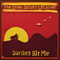 Darling Bit Me-The Brian Jacket Let Down
